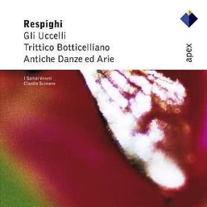 Claudio Scimone的專輯Respighi : Ancient Airs & Dances Suites Nos 1, 3 & Orchestral Works  -  Apex