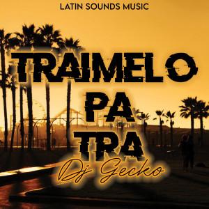DJ Gecko的專輯Traimelo Pa Tra