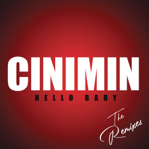 Listen to Hello Baby (Beatsbyhand Remix) song with lyrics from Cinimin