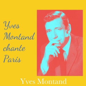 Yves Montand的專輯Yves montand chante Paris