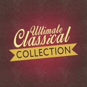 Album Ultimate Classical Collection from Best of Classical Music Collective