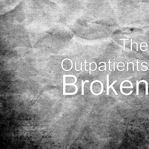 Album Broken from The Outpatients