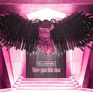 Dengarkan How You Like That lagu dari BLACKPINK dengan lirik