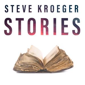 Album Stories from Steve Kroeger
