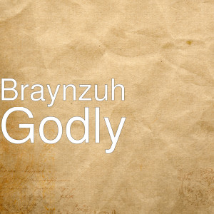 Album Godly (Explicit) from Braynzuh