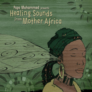 Album Healing Sounds from Mother Africa from Pops Mohammed