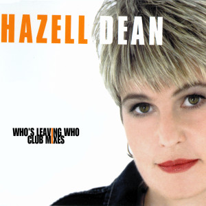Album Who's Leaving Who - Club Mixes from Hazell Dean