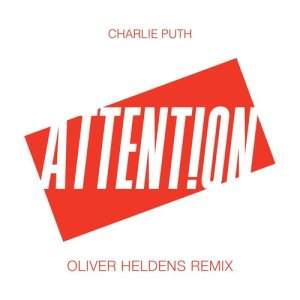 Charlie Puth的專輯Attention (Oliver Heldens Remix)