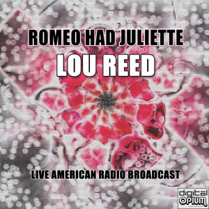Album Romeo Had Juliette (Live) from Lou Reed