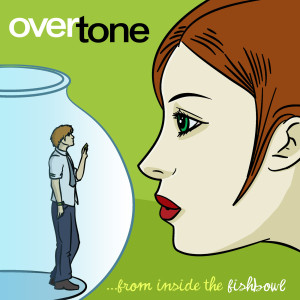 Album From Inside the Fishbowl from Overtone