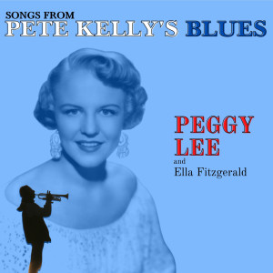 Peggy Lee的專輯Songs from Pete Kelly's Blues