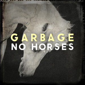 Album No Horses from Garbage