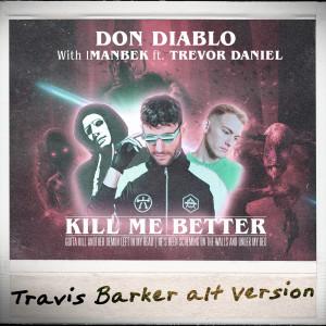 Album Kill Me Better (Travis Barker Alt Version) from Imanbek