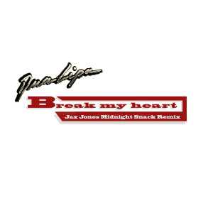 Album Break My Heart (Jax Jones Midnight Snack Remix) from Dua Lipa