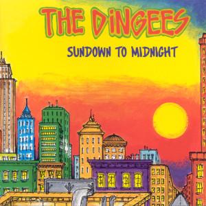 Sundown To Midnight 1999 The Dingees