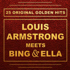 Louis Armstrong的專輯Louis Armstrong Meets Bing and Ella