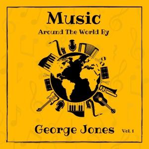 Music Around the World by George Jones, Vol. 1