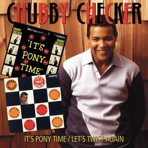 It's Pony Time/Let's Twist Again 1961 Chubby Checker