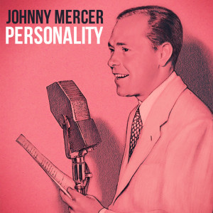 Album Personality from Johnny Mercer & The Pied Pipers