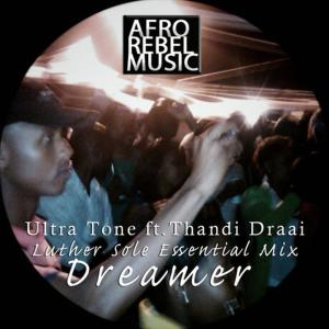 Album Dreamer: Luther Sole Essential Unreleased Mix from Thandi Draai
