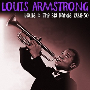 Louis Armstrong的專輯Louis & The Big Bands 1928-30