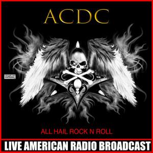 All Hail Rock N Roll (Live)
