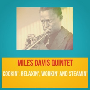 The Miles Davis Quintet的專輯Cookin', Relaxin', Workin' and Steamin'