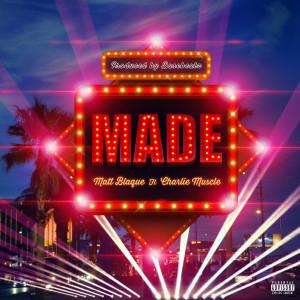 Album Made (feat. Charlie Muscle) from Matt Blaque