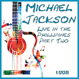 Michael Jackson的專輯Live in the Phillipines 1996 Part Two