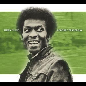 Goodbye Yesterday 2004 Jimmy Cliff