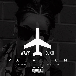 Album Vacation (I Just Met a Bad Bitch) from X.O.