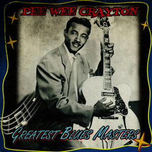 Album Greatest Blues Masters from Pee Wee Crayton