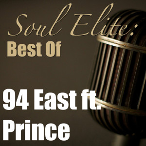 Album Soul Elite: Best Of 94 East Ft. Prince from 94 East