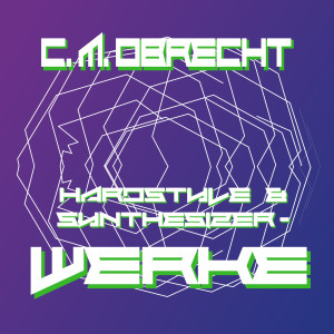 Album Hardstyle & Synthesizer: Werke from C. M. Obrecht