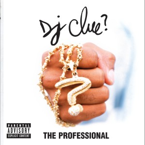 The Professional 1998 DJ Clue