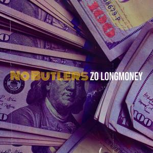 Album No Butlers (Explicit) from zo longmoney