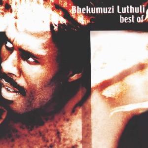 Album The Best Of from Bhekumuzi Luthuli