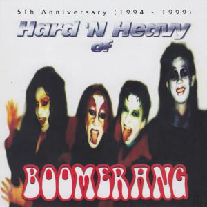 Hard 'N Heavy of Boomerang (5th Anniversary 1994-1999) dari Boomerang