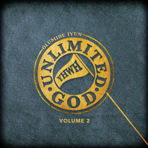 Album Unlimited God, Vol. 2 from Olumide Iyun