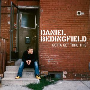 Gotta Get Thru This dari Daniel Bedingfield