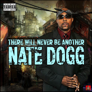 Nate Dogg的專輯There Will Never Be Another Nate Dogg