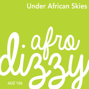 Album Under African Skies from Afro Dizzy