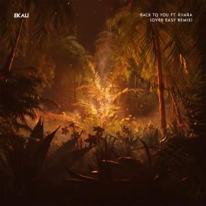 Album Back To You (feat. Kiiara) (Over Easy Remix) from Ekali