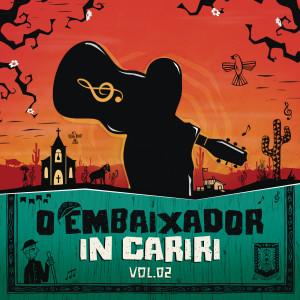 O Embaixador in Cariri - Vol. 2 (Ao Vivo)