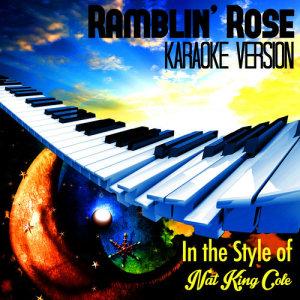 Karaoke - Ameritz的專輯Ramblin' Rose (In the Style of Nat King Cole) [Karaoke Version] - Single