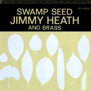 Swamp Seed 1963 Jimmy Heath & Brass