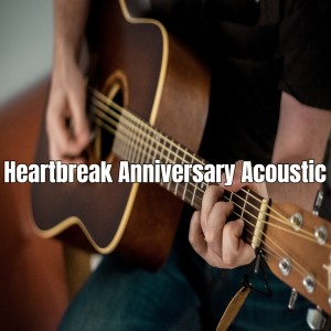 Heartbreak Anniversary - Acoustic dari DJ Romantic