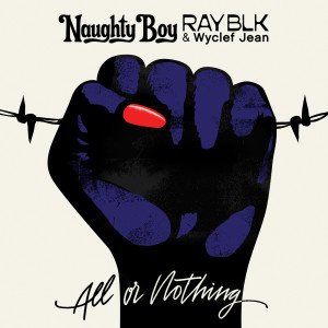 All Or Nothing 2018 Naughty Boy; Ray BLK; Wyclef Jean