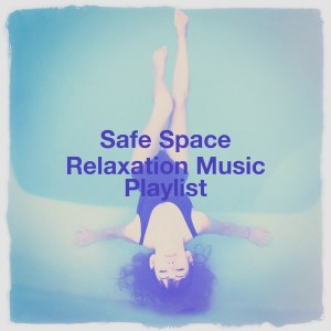 Album Safe Space Relaxation Music Playlist from Sleep Music with Nature Sounds Relaxation