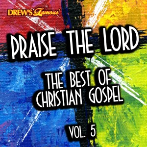 The Hit Crew的專輯Praise the Lord: The Best of Christian Gospel, Vol. 5